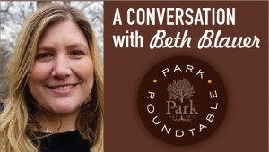 Event: Park Roundtable - A Conversation with Beth Blauer