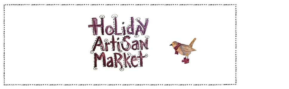 15th Annual Holiday Artisan Market